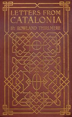 'Letters from Catalonia and other parts of Spain' by Rowland Thirlmere. Brentano's, New York, 1905