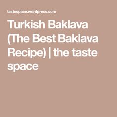 Turkish Baklava (The Best Baklava Recipe) | the taste space