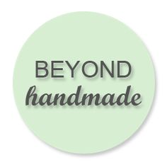 Beyond Handmade...a website geared at helping you make your handmade business a success!