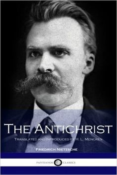 The Antichrist: Translated and Introduced by H. L. Mencken: Friedrich Nietzsche, H. L. Mencken: 9781534607996: Amazon.com: Books