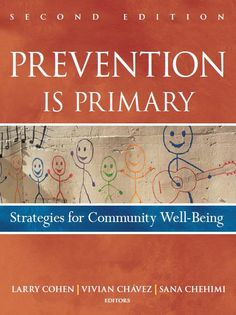 Buy Prevention Is Primary: Strategies for Community Well Being by Larry Cohen, Sana Chehimi, Vivian Chavez and Read this Book on Kobo's Free Apps. Discover Kobo's Vast Collection of Ebooks and Audiobooks Today - Over 4 Million Titles! Books To Read Online, Reading Online, Larry Cohen, Social Determinants Of Health, Science Books, Domestic Violence, Free Ebooks, Ebooks Online, Physical Activities