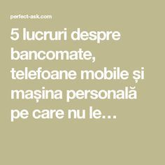5 lucruri despre bancomate, telefoane mobile și mașina personală pe care nu le… Salvia, Math Equations, Acv, Calculator, Fitness, Excercise, Health Fitness