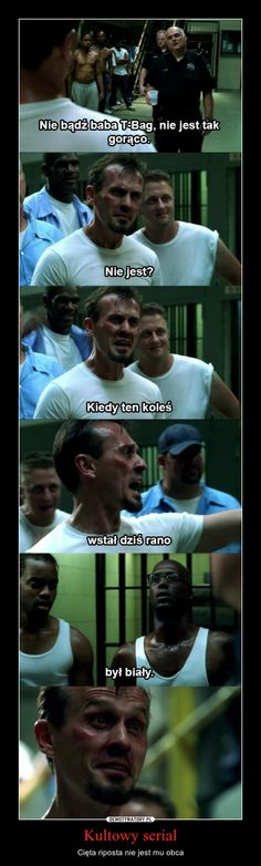 Prison Break 😜 T-Bag i jego teksty True Memes, Funny Memes, Jokes, Cool Pictures, Funny Pictures, Polish Memes, Weekend Humor, T Bag, Prison Break