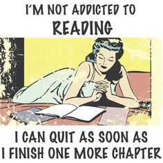 It's always just one more chapter...