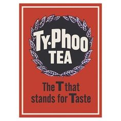 Ty-Phoo Tea vintage advertising (repro?) ...  slogan 'The T that stands for Taste', UK