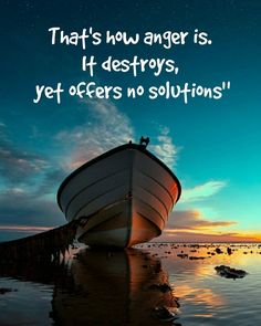 """""""A storm can destroy a ship yet can't untie a small knot.  That's how anger is. It destroys yet offers no solutions""""  #quotes  #anger  #positivity"""