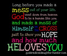 God loves you so much...
