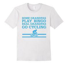 Amazon.com: Some Grandpas Play Bingo Real Grandpas Go Cycling Funny T-Shirt: Clothing