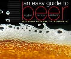 An Easy Guide to Beer: Styles, Terms, History