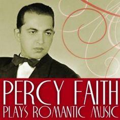 Percy Faith Plays Romantic Music: Percy Faith: MP3 Downloads