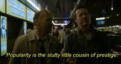 """""""Popularity is the slutty little cousin of prestige. Epic Movie, Love Movie, Tv Show Quotes, Film Quotes, Movie Captions, Birdman, Best Movie Lines, Hollywood Scenes, Movies 2014"""