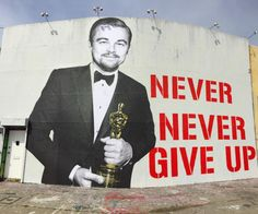 gq: This Mural Starring Leonardo DiCaprio Is All the Bro-Spiration You'll Ever Need Words to live by.