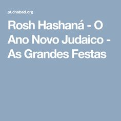 Rosh Hashaná - O Ano Novo Judaico - As Grandes Festas The Year, Fiestas
