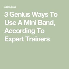 3 Genius Ways To Use A Mini Band, According To Expert Trainers