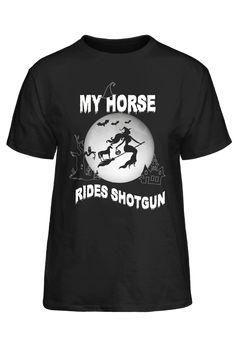 Halloween Shirt - My Horse Rides Shotgun T-Shirt