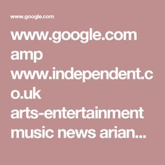 www.google.com amp www.independent.co.uk arts-entertainment music news ariana-grande-manchester-concert-live-stream-watch-justin-bieber-take-that-oasis-latest-a7771826.html%3Famp