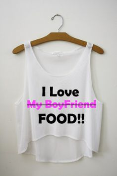 i love food!!! Crop top