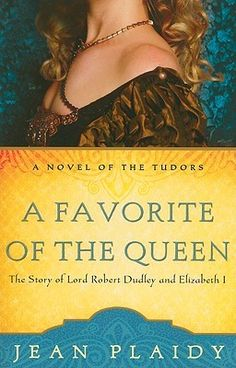 A Favorite of the Queen (A Novel of the Tudors), by Jean Plaidy