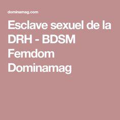 Esclave sexuel de la DRH - BDSM Femdom Dominamag