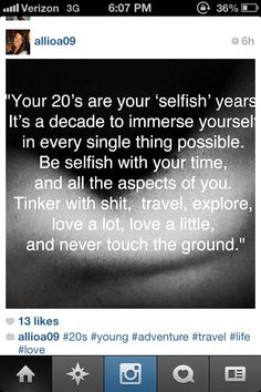 Love this! Your 20s! Be selfish