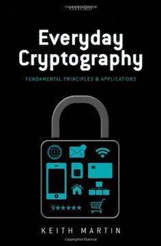 Everyday Cryptography: Fundamental Principles and Applications: Amazon.co.uk: Keith M. Martin: 9780199695591: Books
