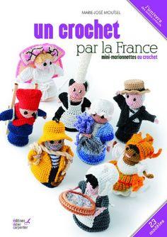 Un crochet par la France : Mini-marionnettes au crochet - Marie-José Mouïsel - Amazon.fr - Livres