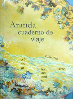 Regalamos dos ejemplares del interesante libro Aranda Cuaderno de Viaje, si quieres más información sigue el enlace. http://www.rutasconhistoria.es/regalo/aranda-cuaderno-de-viaje