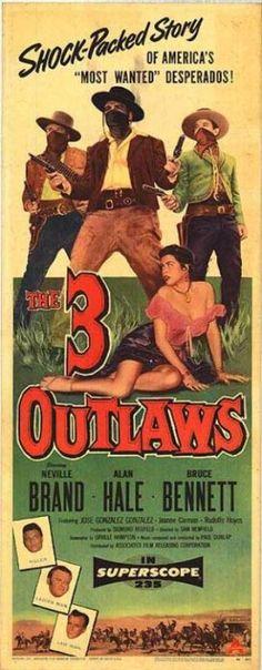 The Three Outlaws (1956)Stars: Neville Brand, Alan Hale Jr., Bruce Bennett, Jeanne Carmen, Robert Christopher, ~  Director: Sam Newfield