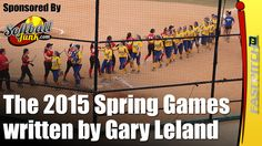 """The 2015 Spring Games"" written by Gary Leland.  Read the article at http://fastpitch.tv/spring-games-post  Sponsored by http://SoftballJunk.com/  Look at my magazine http://FastpitchMagazine.com/  Join the player search at http://Fastpitch.directory/  Show your support http://Fastpitch.TV/Backers  LINKS OF INTEREST  http://Fastpitch.TV/Store  http://Fastpitch.TV/Podcasts http://Fastpitch.TV/Instagram http://Fastpitch.TV/Facebook http://Fastpitch.TV/Newsletter  http://Fastpitch.TV/Books"