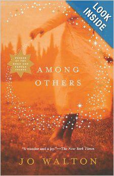 Among Others: Jo Walton: 9780765331724: Amazon.com: Books