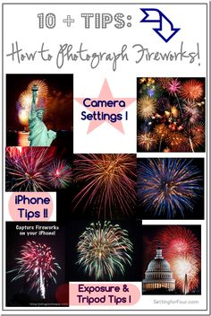 10  Tips How to Photograph Fireworks for Memorial Day, Fourth of July and New Year's Eve! via www.settingforfour.com