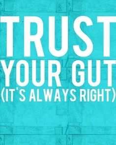So True Trust Nobody Trust Your Gut