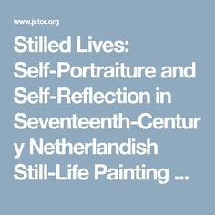 Stilled Lives: Self-Portraiture and Self-Reflection in Seventeenth-Century Netherlandish Still-Life Painting on JSTOR