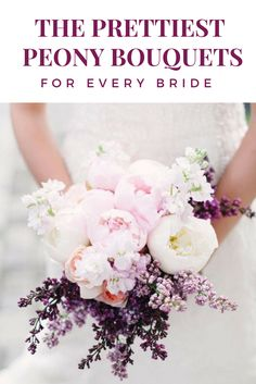Here are some of the prettiest peony bouquets, from bold and bright bridal flowers to subtle bridesmaid bouquets.