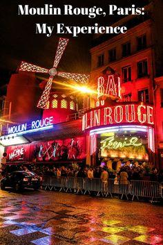 Moulin Rouge, Paris: My Experience