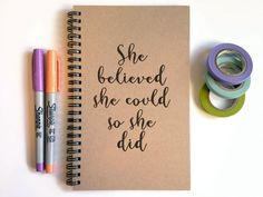 She Believed She Could So She Did  ***Please read the entire description before ordering***  ***NEW! ALL JOURNALS NOW COME WITH LAMINATED FRONT