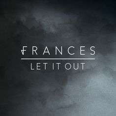 I'm so happy to share 'Let It Out'. It's the lead track from my new Let It Out E.P.  Info on how to buy it coming soon!   Enjoy with love,   Frances x  The 'Let It Out' EP is released Oct 16th. Pre-or