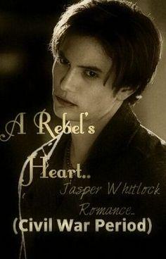 A Rebel's Heart.. Jasper Whitlock Romance (Civil War Period) - Chapter 2.. - ankitaswaroop
