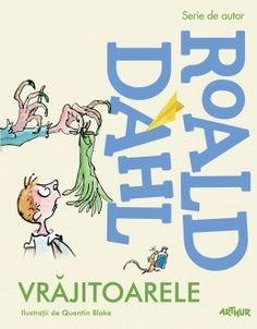 Vrăjitoarele (Roald Dahl) Quentin Blake, Roald Dahl, Editorial, Comics, Books, Author, Character, Libros, Book