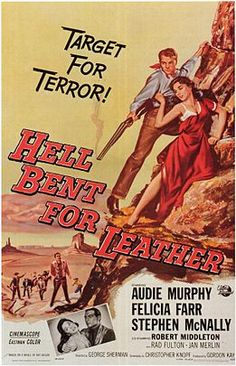 Lets go to the Drive-in. ''Hell Bent For Leather.'' 1960 Movie. Starring: Audie Murphy, Felicia Farr, and Stephen McNally.
