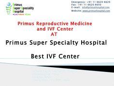 primus institute of reproductive medicine and ivf center -Primus best ivf Center In Delhi