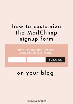 How To Customize The MailChimp Signup Form One of the best ways to promote your email list is to install