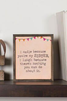 I Smile Because You Are My Sister Small Wall Art
