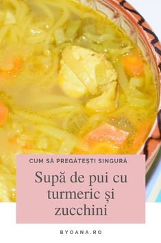 Supa de pui cu trurmeric si zucchini  #reteta #supa Zucchini, Turmeric, Soup Recipes, Cantaloupe, Soups, Paleo, Food, Beach Wrap, Soup
