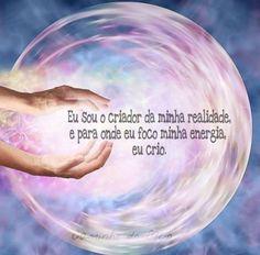 Eu sou a criadora da minha realidade e para onde eu foco minha energia, eu crio. Mantras Chakras, Reiki, Spiritual Messages, Inspirational Phrases, Special Words, Just Believe, Positive Words, Osho, Good Thoughts