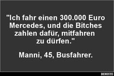 Ich fahr einen 300.000 Euro Mercedes.. | Lustige Bilder, Sprüche, Witze, echt lustig