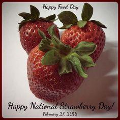 Happy National Strawberry Day!  February 27, 2016