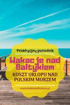 Jaki jest koszt wakacji nad Bałtykiem - czy opłaca się spędzać urlop nad polskim morzem? Jak zaoszczędzić? Blog finansowy Kobiece Finanse #wakacje #urlop #holiday #baltic #bałtyk #polskiemorze #morze #sea #polishsea #poland #polska #wypoczynek #rekreacja #turystyka #koszty #budżetnawakacje