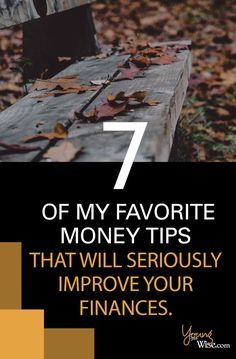 I'm sharing 7 of my favorite money tips, these tips have helped me, so I'm sure that they will also help you. http://youngyetwise.com/money-tips/