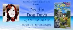 Deadly Dog Days By Jamie M. Blair - Escape With Dollycas Into A Good Book